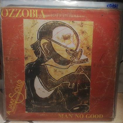 Ozzobia – Man No Good [Nigerphone – NXLP 008]