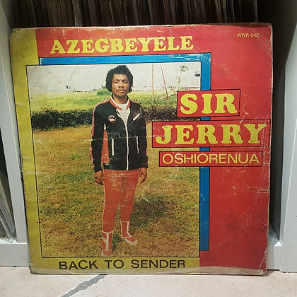 Sir Jerry Oshiorenua - Azegbeyele [Why Worry Records]