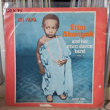 Etim Akanyak And His Etico Dance Band ‎– My Papa [Eagle Records]