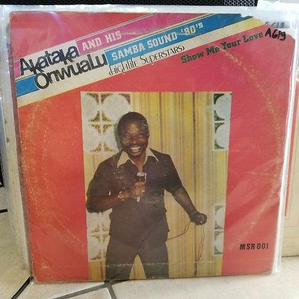 Akataka Onwualu & His Samba Sound 80's - Show Me Your Love