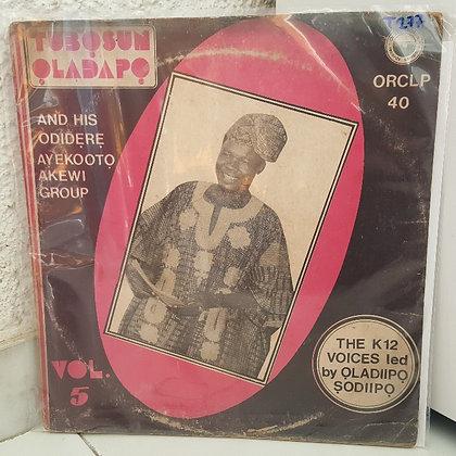 Tubosun Oladapo & His Odidere Ayekooto Akewi Group [Olatubosun]