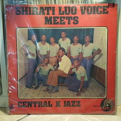 Shirati Luo Voice Meets Central K Jazz [Sungura – SGA-LP 111]