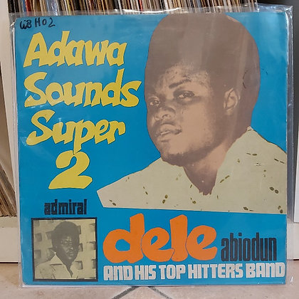 Admiral Dele Abiodun And His Top Hitters Band ‎– Adawa Sounds Super 2