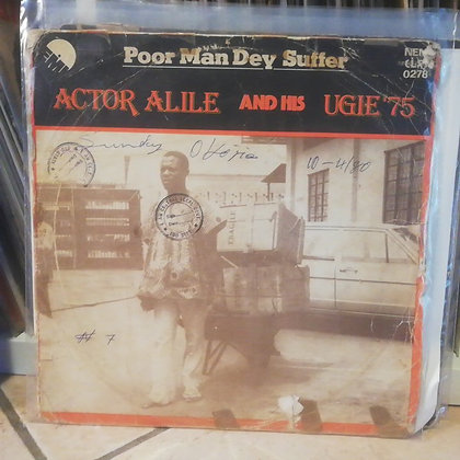 Actor Alile And His Ugie '75 – Poor Man Dey Suffer [EMI]