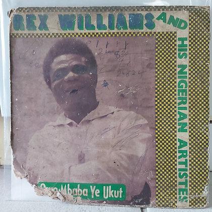 Etubom Rex Williams & His Nigerian Artistes – Omo Mbaba Ye Ukut