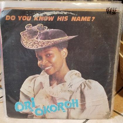 Ori Okoroh - Do You Know His Name? [CRS]