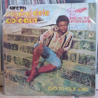 Adawa King Admiral Dele Abiodun And His Top Hitters Band – Ojo To P'Aje Loru