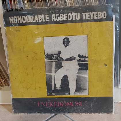 Honourable Agbeotu Teyebo – Enekebomosu [ Nnadi & Sons Record Stores]