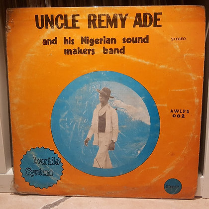 Uncle Remy Ade & His Nigerian Sound Makers Band - Karido System