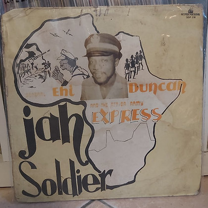 General Ehi Duncan And The Africa Army Express ‎– Jah Soldier [Supremedisk]