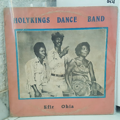 Holy King Dance Band Of Ghana ‎– Efir Ohia [Benco Records ‎– BCLPS 29]