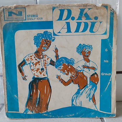 D. K. Adu & His Group [Nkwor Records – BNN LP 1008]