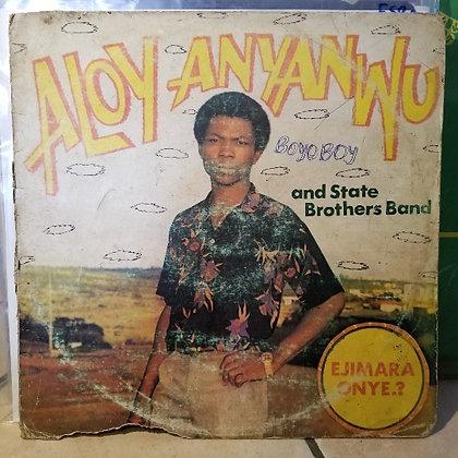 Aloy Anyanwu And State Brothers Band – Ejimara Onye? [RAS]