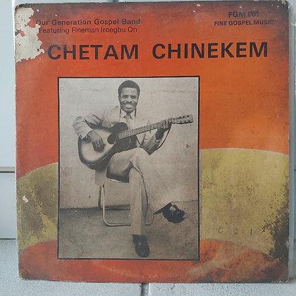 Chetam Chinekem Our Generation Gospel Band