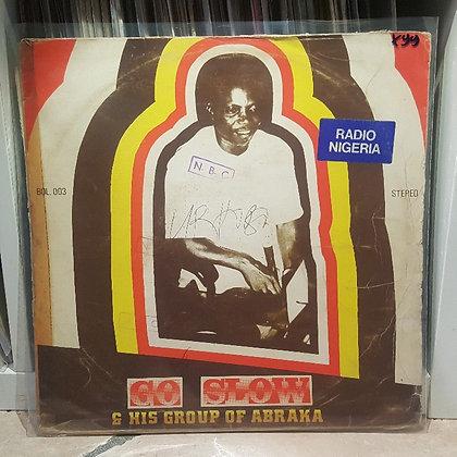 Go Slow & His Group Of Abraka [Bowo]