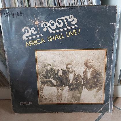 De Roots – Africa Shall Live! [DE ROOTS]