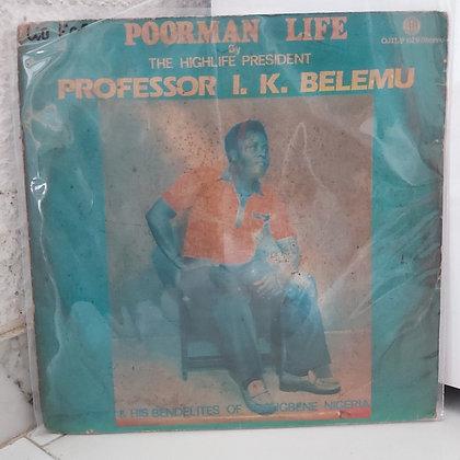 Professor I. K. Belemu - Poorman Life [Ojikutu]