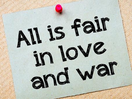 Im Krieg und in der Liebe ist alles erlaubt