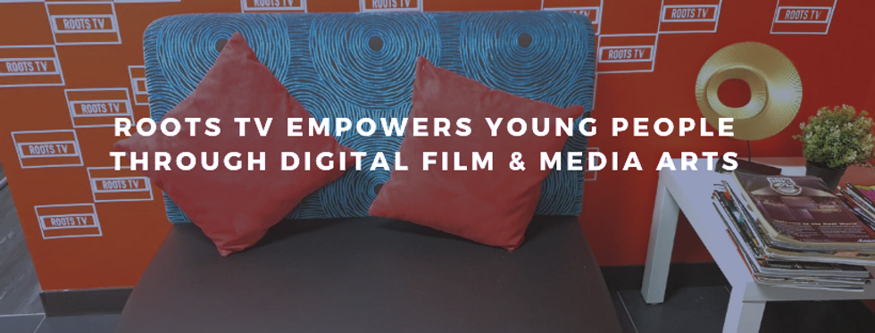 Roots TV empowers young people through digital film & media arts_edited.png