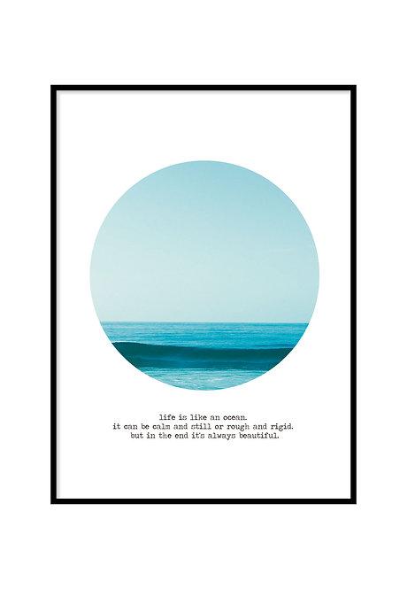 LIFE IS LIKE AN OCEAN, PRINTABLE