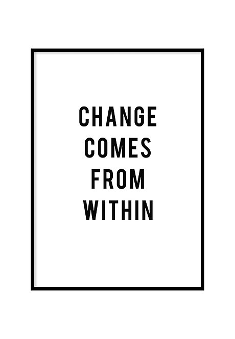 CHANGE COMES FROM WITHIN, PRINTABLE