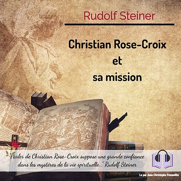 MP3 Christian Rose-Croix et sa mission