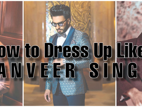 How to Dress Up like Ranveer Singh