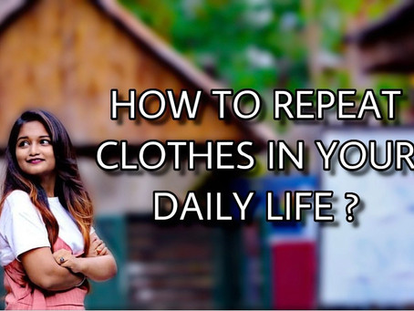 5 Ways To Repeat Clothes in your Daily Life: