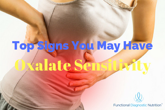 Top Signs You May Have Oxalate Sensitivity