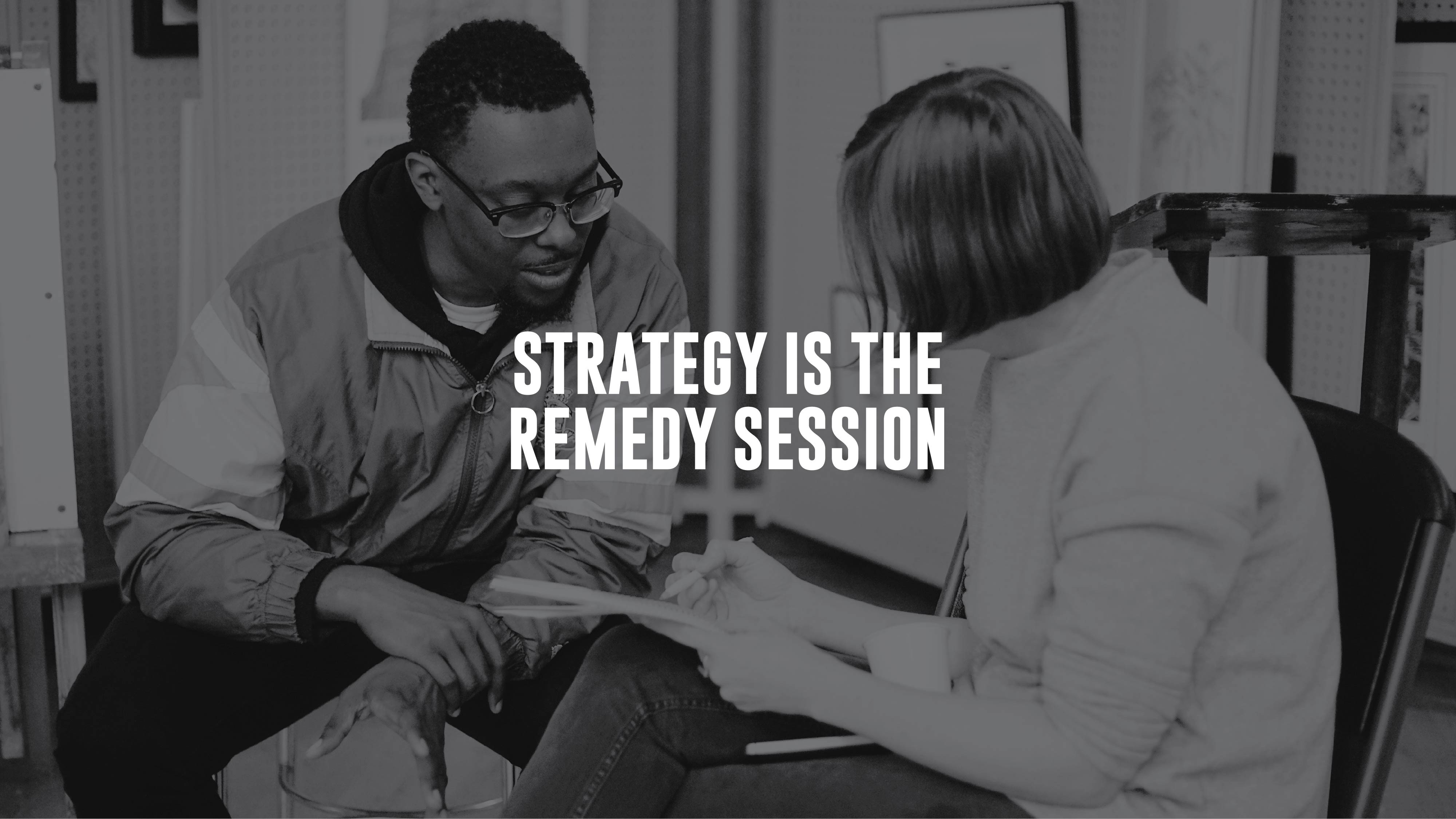 Strategy Is The Remedy Session