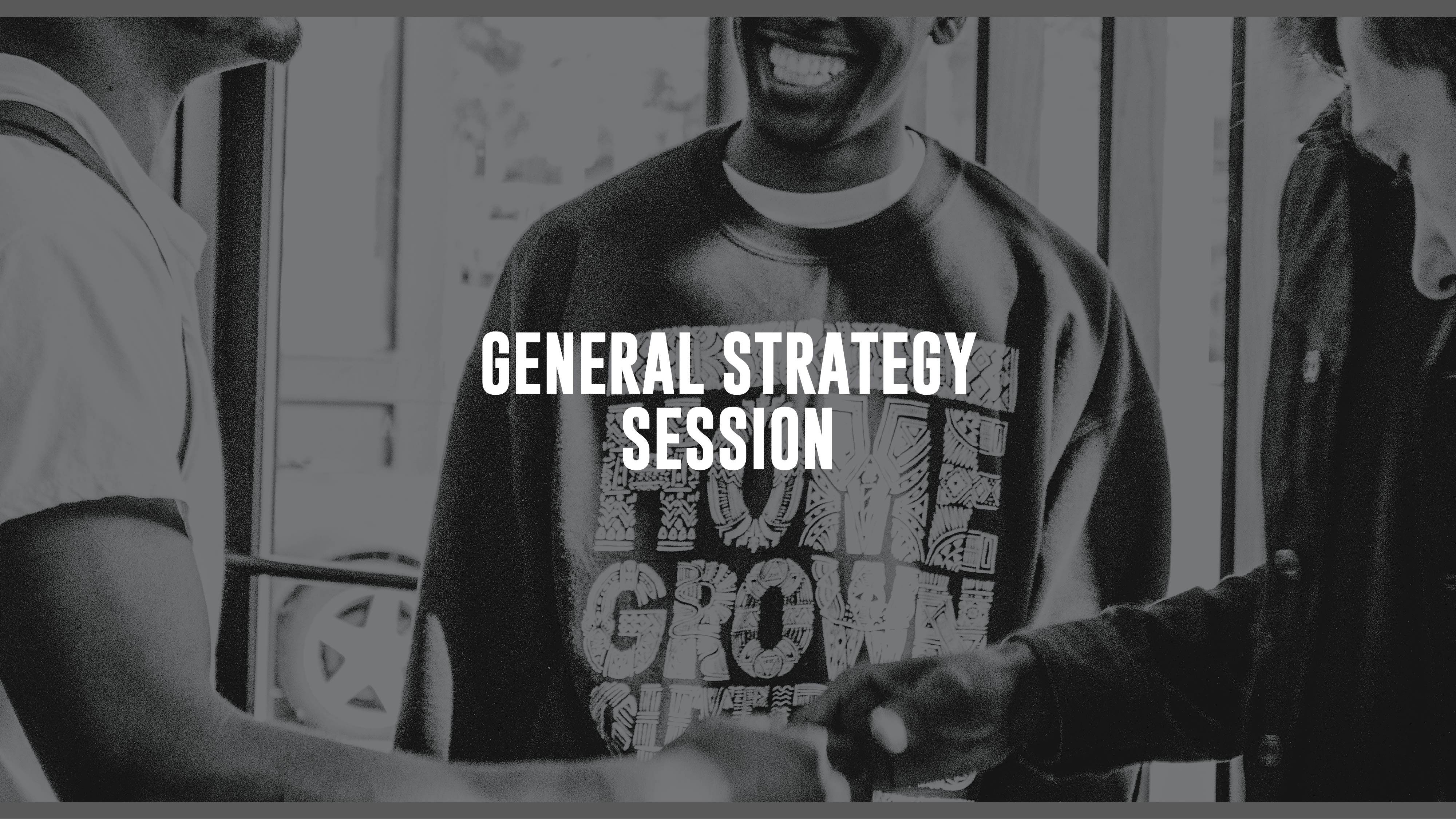 General Strategy Session