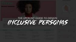 The upfront guide to design Inclusive Personas