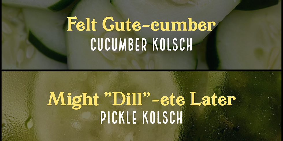DOUBLE Tapping! Cucumber Kolsch & Pickle Kolsch
