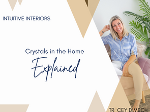 Crystals in the home explained...