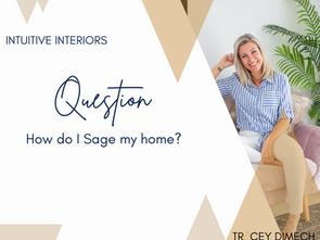 How Do I Sage My Home?