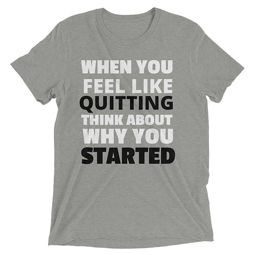 When You Feel Like Quitting CFW Short sleeve t-shirt