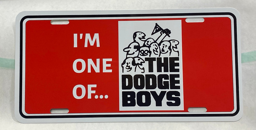 I'm One Of The Dodge Boys License Plate