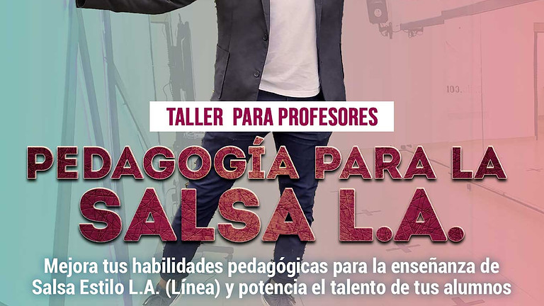 Taller para Profesores: Pedagogía para la Salsa L.A.