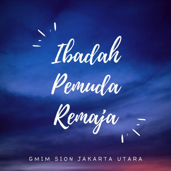Ibadah Pemuda GMIM SION Jakarta Utara