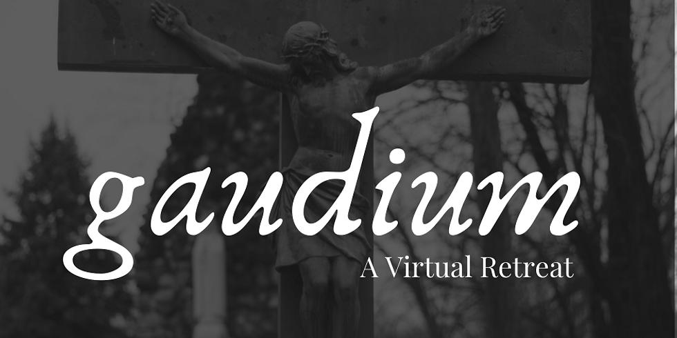 Gaudium (A Virtual Retreat)
