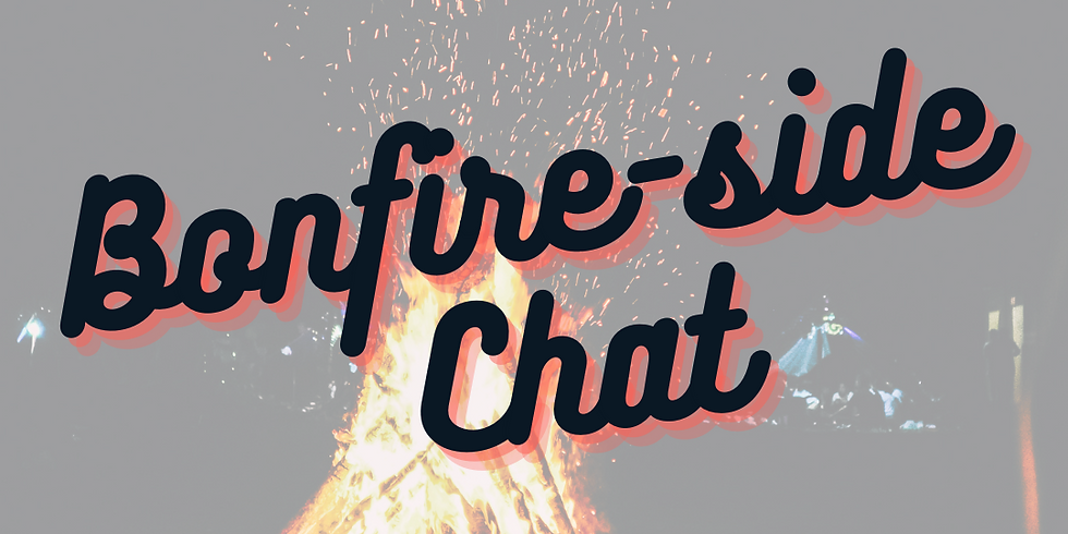 Bonfire-side Chat