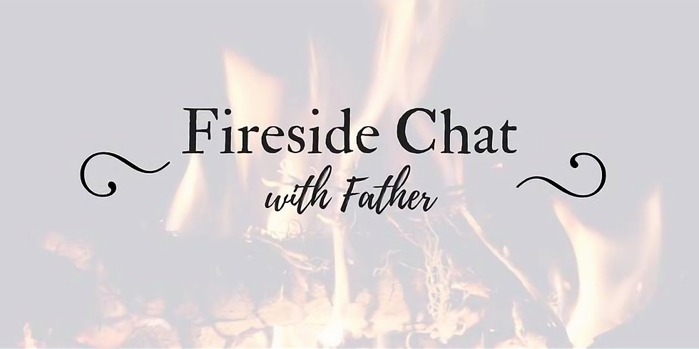 Fireside Chats with Fr. James Kulway