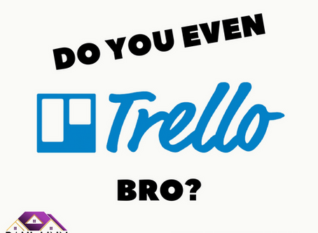 Do You Even Trello Bro?