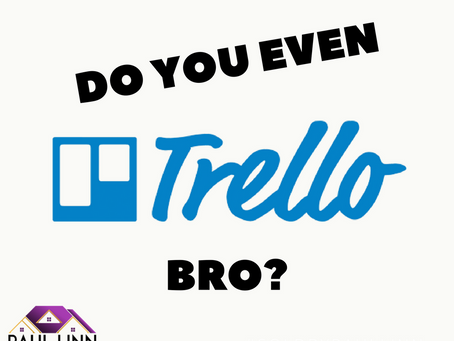 Do You Even Trello Bro?