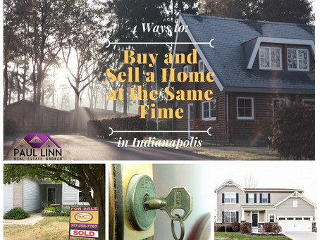4 Ways to Buy and Sell an Indianapolis Home at the Same Time
