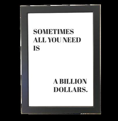 """""""Billion dollars"""" plakat"""