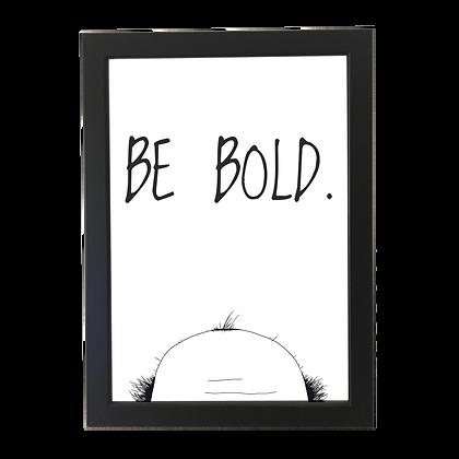 """Be bold"" plakat"