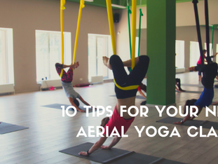 10 Tips For Your Next Aerial Yoga Class