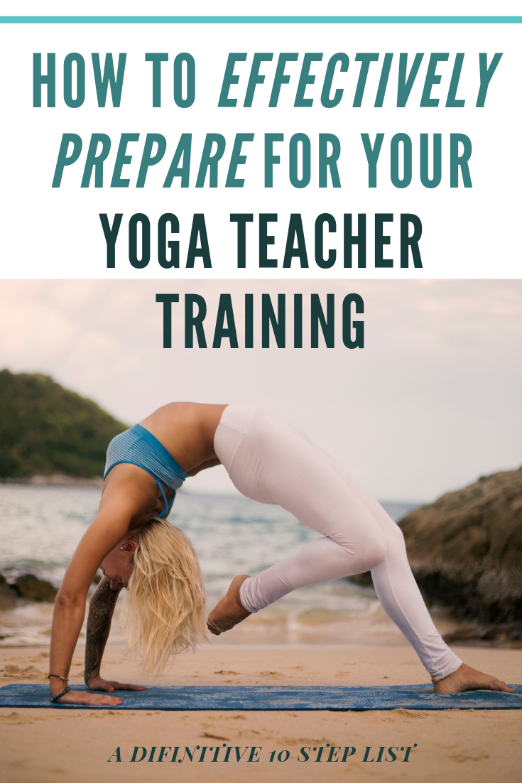 HOW TO EFFECTIVELY PREPARE FOR YOUR YOGA TEACHER TRAINING