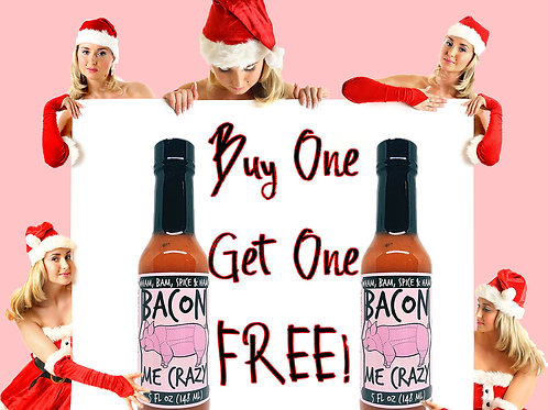 BACON ME CRAZY! (BOGO)